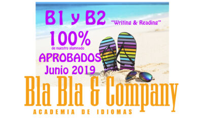 "100% Aprobados B1 y B2 ""Reading & Writing"" Junio 2019"