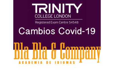 TRINITY Cambios en Exámenes Covid-19